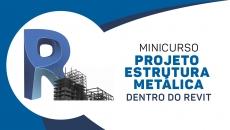 MINICURSO - REVIT + CYPE3D - ESTRUTURAS METÁLICAS