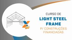 LIGHT STEEL FRAME - Construções Financiadas