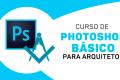 Photoshop para Arquitetos (Básico)