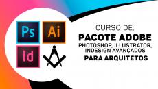 Photoshop + Illustrator + Indesign Avançado p/Arquitetos