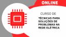 Técnicas Para Solução de Problemas da Rede Elétrica em Equipamentos Eletroeletrônicos