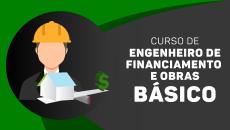Engenheiro de Financiamento e Obras - Básico