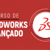 Solidworks AVANÇADO