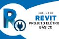 Revit - Projeto Elétrico 2021 Básico