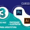 3DS Max + Photoshop + Illustrator para Arquitetura