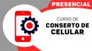 Conserto de Celular (Presencial) - Recife PE