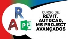 REVIT Avançado + AutoCAD Avançado + MS PROJECT Avançado
