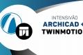 Intensivão Archicad + Twinmotion